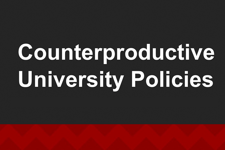 Graphic with text Counterproductive University Policies